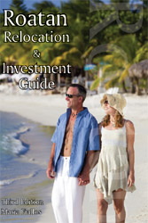 Roatan Relocation and Investment Guide